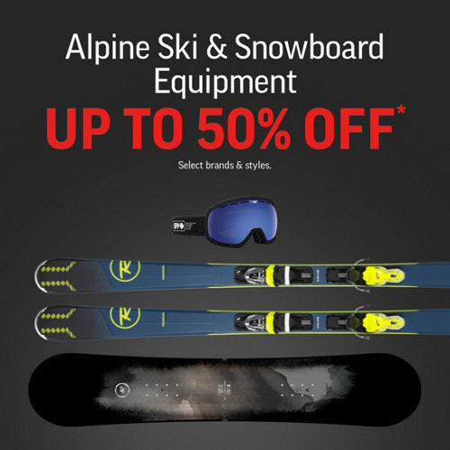 Alpine Ski & Snowboard Equipment Up to 50% Off* Select Brands & Styles.