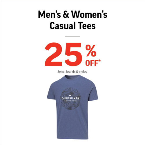 Men's & Women's Casual Tees 25% Off* Select brands & styles.