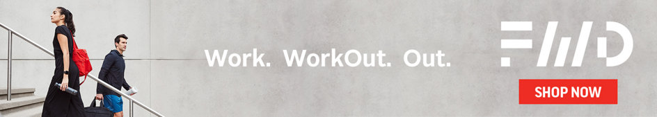 Work. WorkOut. Out. FWD. Shop Now.