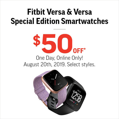 Fitbit Versa & Versa Special Edition Smartwatches $50 Off* One Day, Online Only! August 20th, 2019. Select styles.