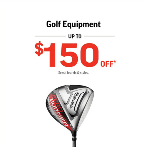 Golf Equipment Up to $150 Off* Select brands & styles.