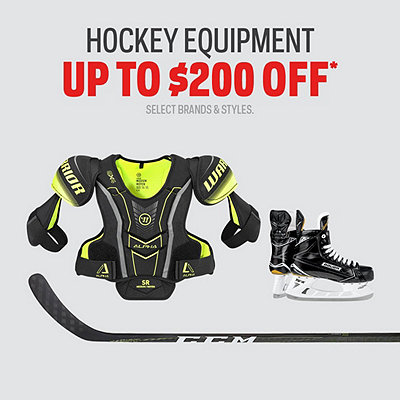 Hockey Equipment up to $200 Off*