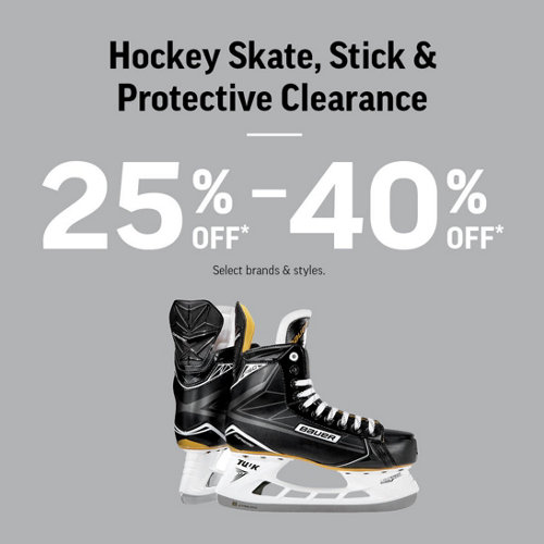 Hockey Skate, Stick & Protective Clearance 25% Off* - 40% Off* Select Brands & Styles.