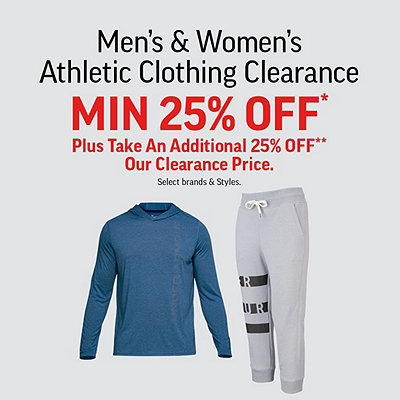 Men's & Women's Athletic Clothing Clearance Min 25% Off* Plus Take An Additional 25% Off*