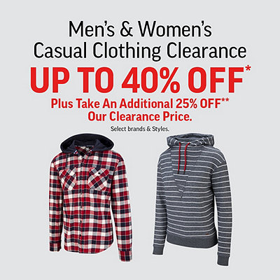Men's & Women's Select Casual Clothing Clearance Up To 40% Off* Plus Take An Additional 25% Off** Our Clearance Price