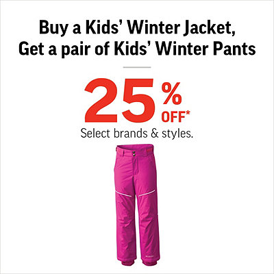 Buy a Kids' Winter Jacket, Get a Kids' Winter Pant 25% Off*