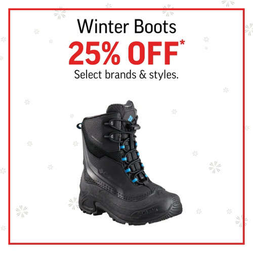 Winter Boots 25% Off* Select Brands and Styles.