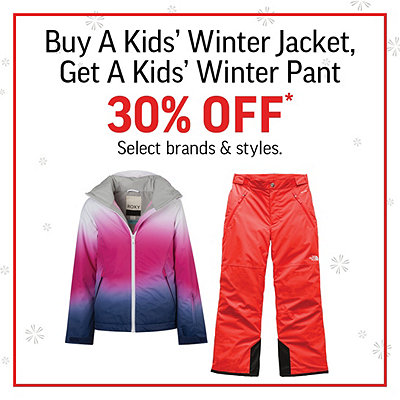Buy A Kids' Winter Jacket, Get a Kids' Winter Pant 30% Off*