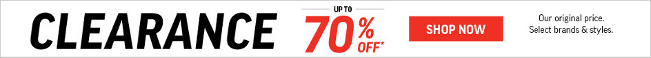 Clearance Up to 70% Off* Our original price. Select brands and styles.
