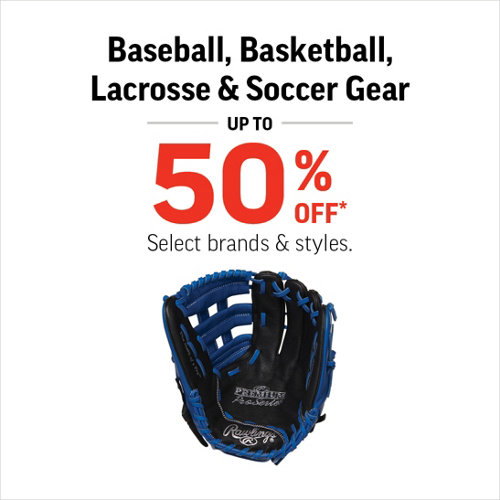 Baseball, Basketball, Lacrosse & Soccer Gear Up to 50% Off* Select Brands and Styles.