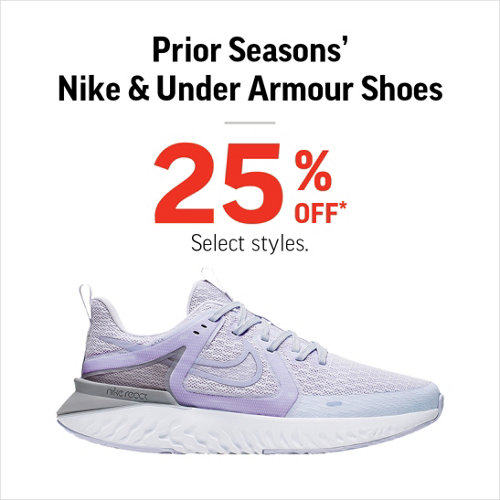 Prior Seasons' Nike & Under Armour Shoes 25% Off* Select Brands and Styles.