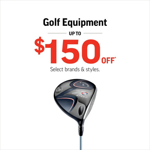 Golf Equipment up to $150 Off* Select Styles & Brands.