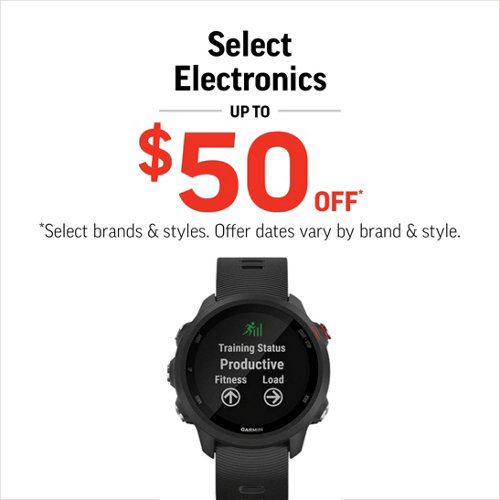 Select Electronics Up to $50 Off* Select Styles & Brands.