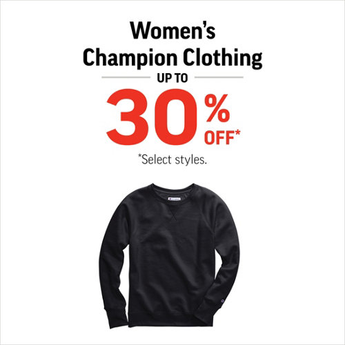 Women's Champion Clothing Up To 30% Off* Select Styles & Brands.
