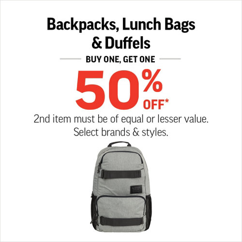 Backpacks, Lunch Bags & Duffels. Buy One, Get One 50% Off* 2nd item must be of equal or lesser value. Select brands & styles.