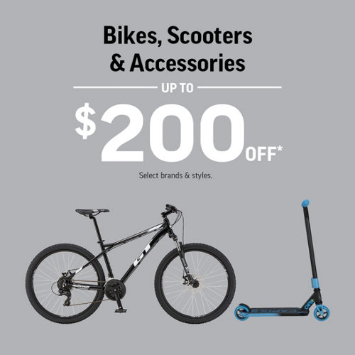 Bike, Scooters & Accessories Up to $200 Off* Select Brands & Styles.