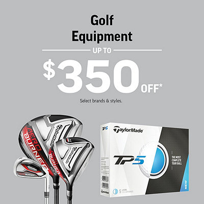 Golf Equipment up to $350 Off*