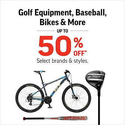 Select Golf Equipment, Baseball, Bikes & More up to 50% Off*