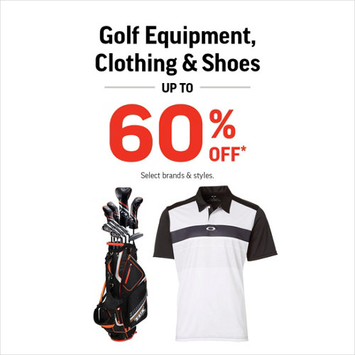 Golf Equipment, Clothing & Shoes Up to 60% Off* Select Brands & Styles.
