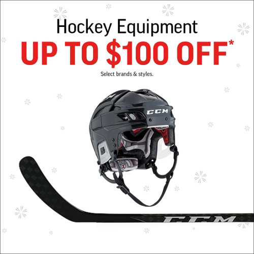 Hockey Equipment Up to $100 Off* Select Brands & Styles.