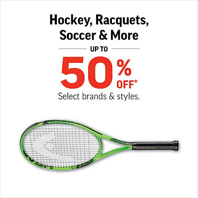 Hockey, Racquets, Soccer & More up to 50% Off*