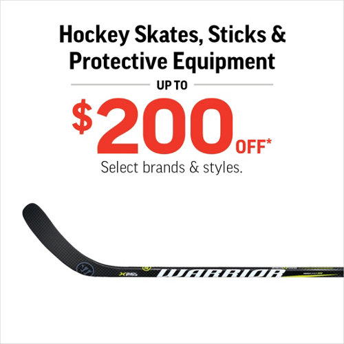 Hockey Skates, Sticks & Protective Equipment Up to $200 Off* Select brands & styles.