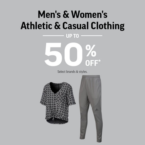 Men's & Women's Athletic & Casual Clothing Up to 50% Off* Select Brands & Styles.