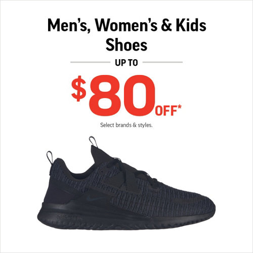 Men's, Women's & Kids' Shoes Up to $80 Off* Select Brands & Styles.