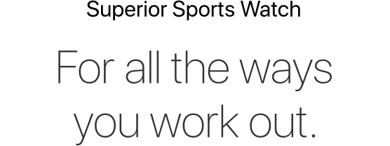 For All the Ways You Work Out Superior Sports