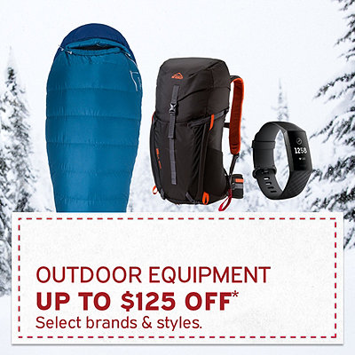 Select Outdoor Equipment up to $125 Off*