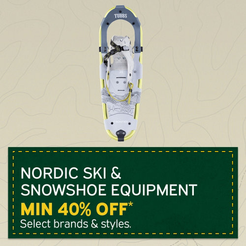 Nordic Ski & Snowshoe equipment min 40% Off* Select Brands and Styles.