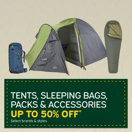 Tents, Sleeping Bags, Packs & Accessories Up to 50% Off* Select Brands & Styles.