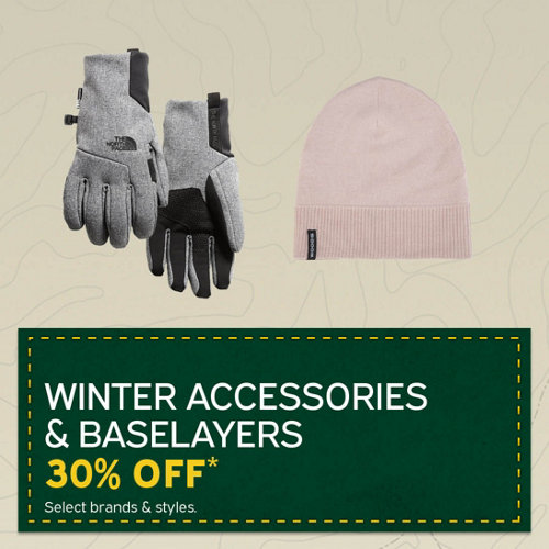 Winter Accessories & Baselayers 30% Off* Select Brands & Styles.