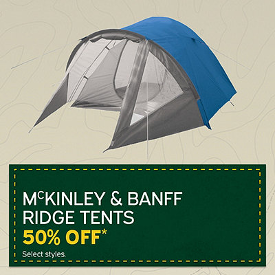 Select McKINLEY & Banff Ridge Tents 50% Off*